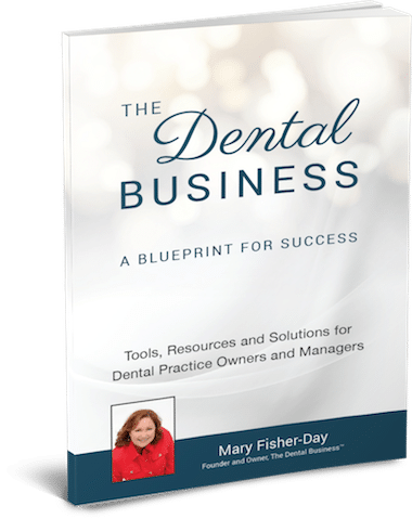 Photo of Mary Fisher-Day's book entitled: The Dental Business: A Blueprint for Success: Tools, Resources and Solutions for Dental Practice Owners and Managers